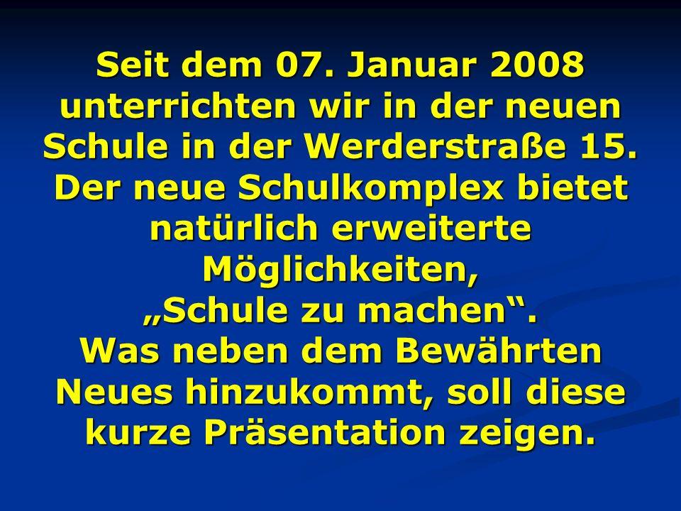 Seit dem 07. Januar 2008 unterrichten wir in der neuen Schule in der Werderstraße 15.
