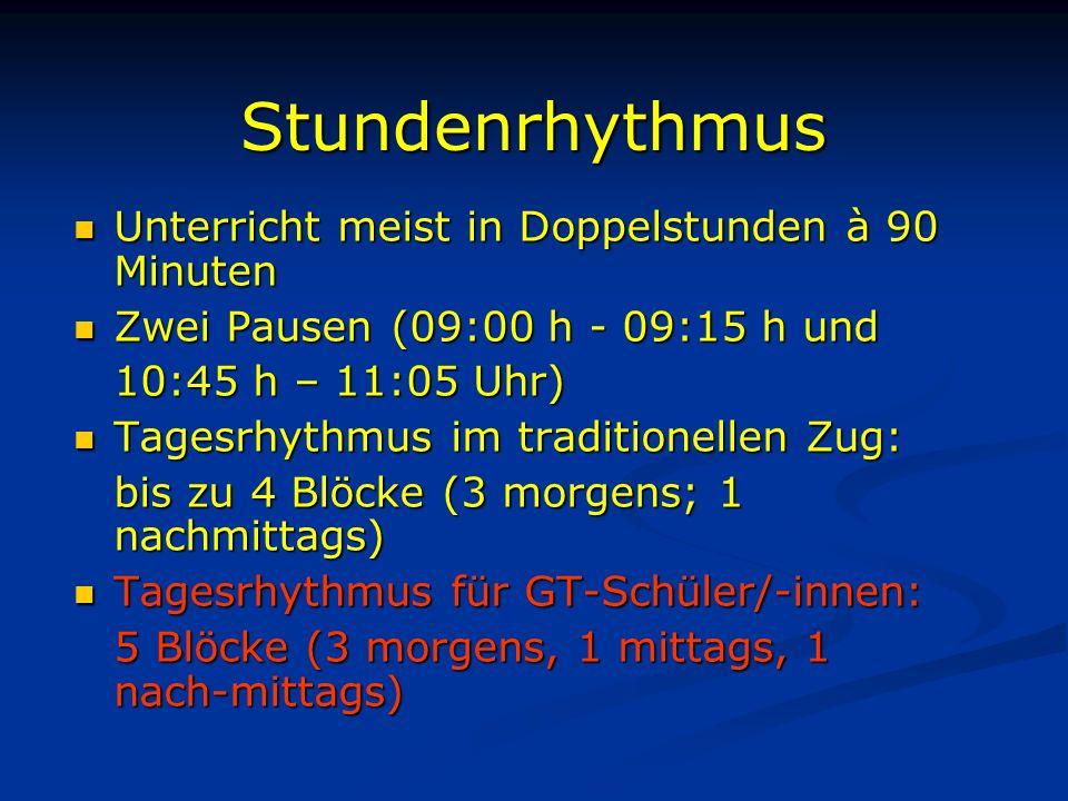 Stundenrhythmus Unterricht meist in Doppelstunden à 90 Minuten