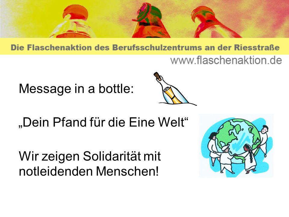 """Message in a bottle: """"Dein Pfand für die Eine Welt Wir zeigen Solidarität mit notleidenden Menschen!"""