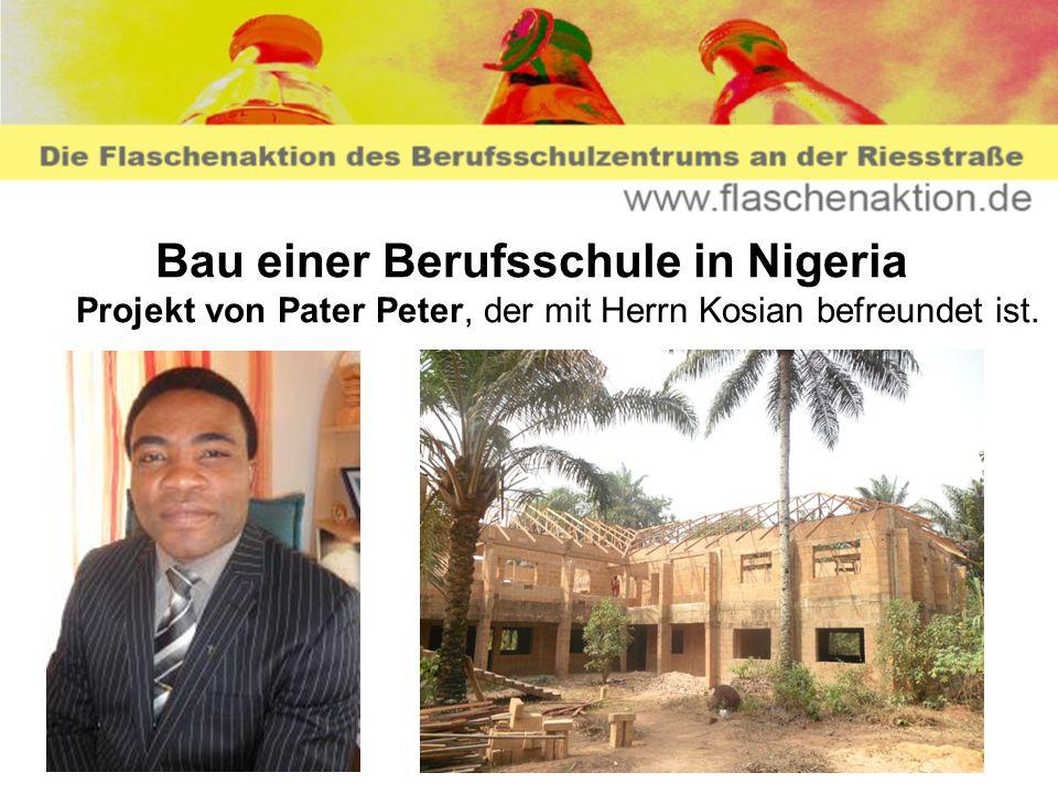 Bau einer Berufsschule in Nigeria Projekt von Pater Peter, der mit Herrn Kosian befreundet ist.