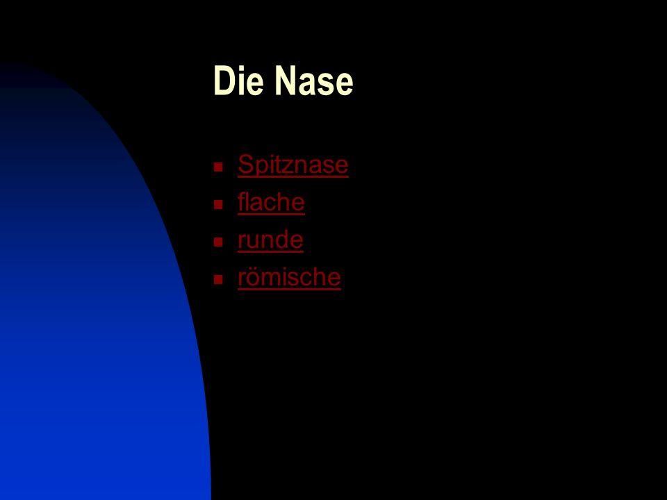 Die Nase Spitznase flache runde römische