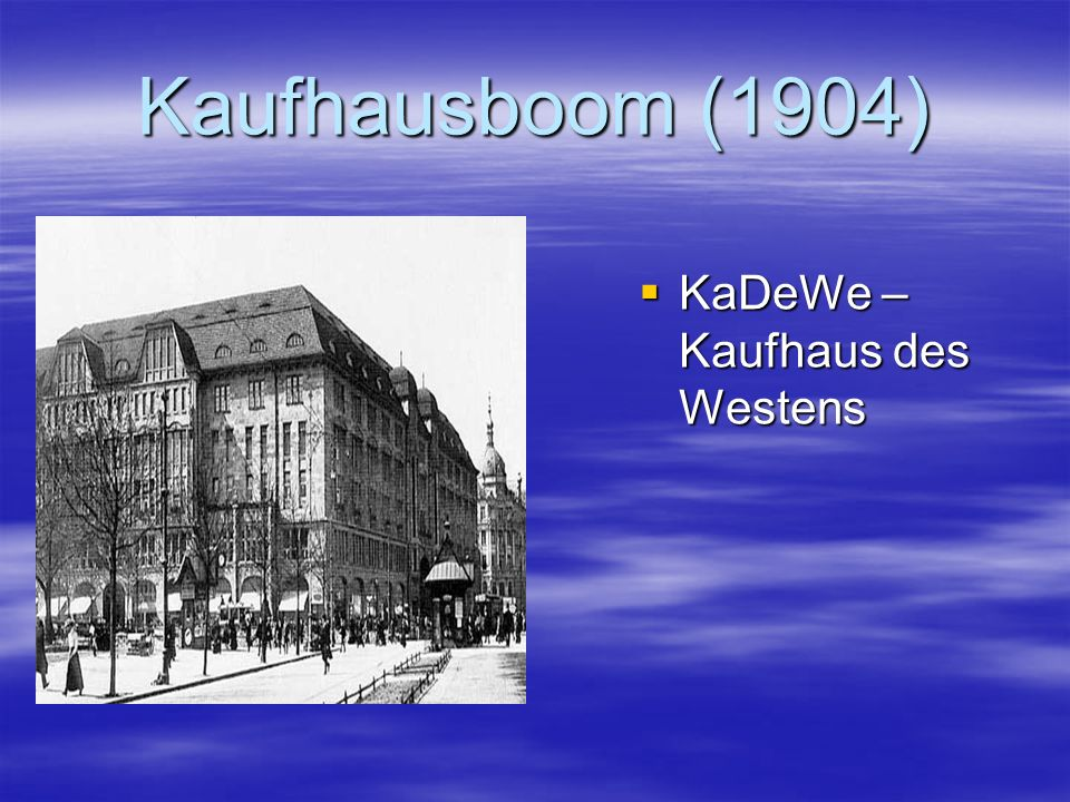 Kaufhausboom (1904) KaDeWe – Kaufhaus des Westens