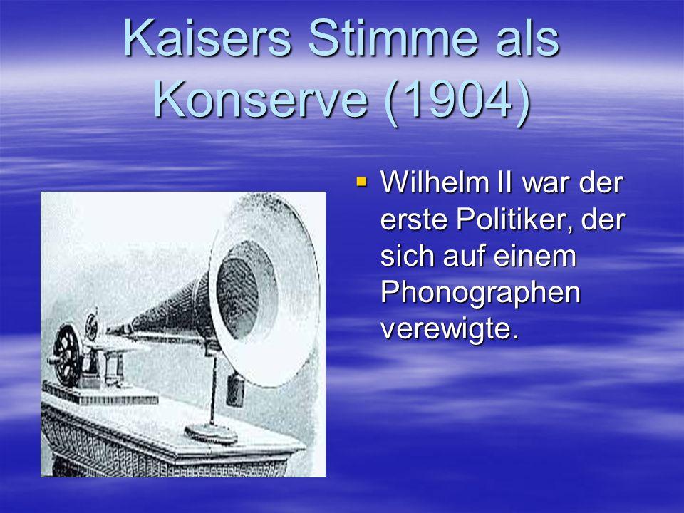 Kaisers Stimme als Konserve (1904)