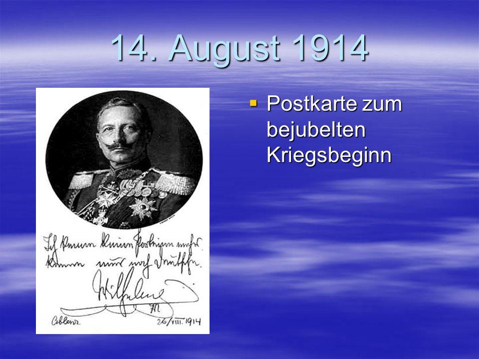 14. August 1914 Postkarte zum bejubelten Kriegsbeginn