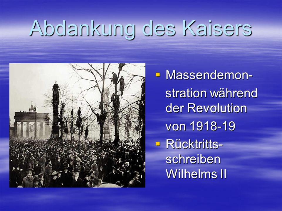 Abdankung des Kaisers Massendemon- stration während der Revolution