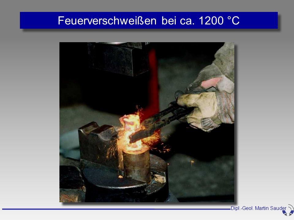Feuerverschweißen bei ca. 1200 °C