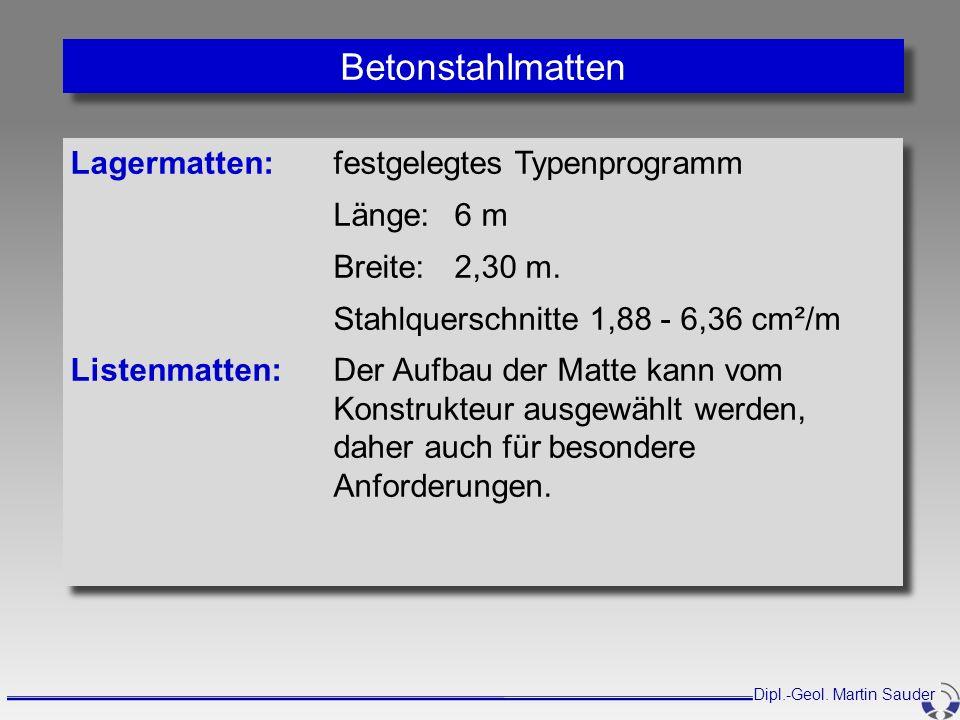 Betonstahlmatten Lagermatten: festgelegtes Typenprogramm Länge: 6 m