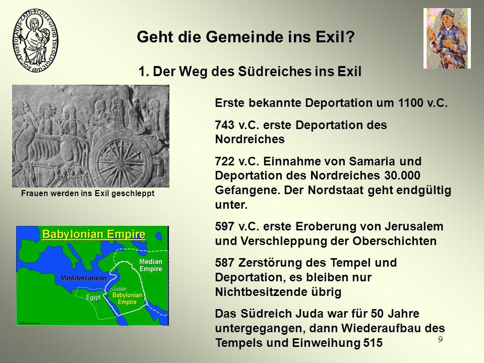 Geht die Gemeinde ins Exil 1. Der Weg des Südreiches ins Exil