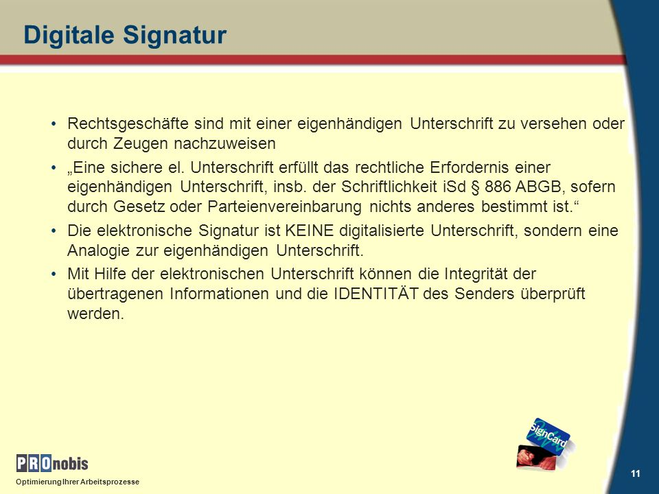 Digitale Signatur Rechtsgeschäfte sind mit einer eigenhändigen Unterschrift zu versehen oder durch Zeugen nachzuweisen.