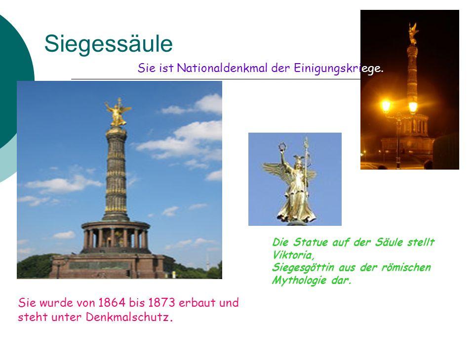 Siegessäule Sie ist Nationaldenkmal der Einigungskriege.