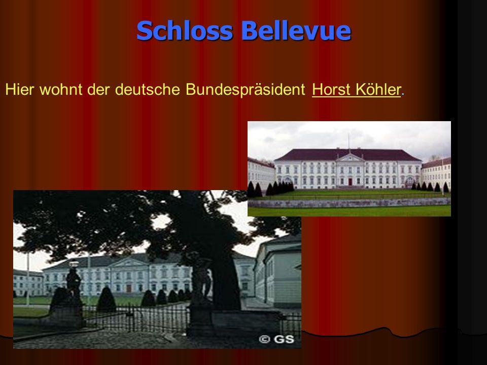 Schloss Bellevue Hier wohnt der deutsche Bundespräsident Horst Köhler.