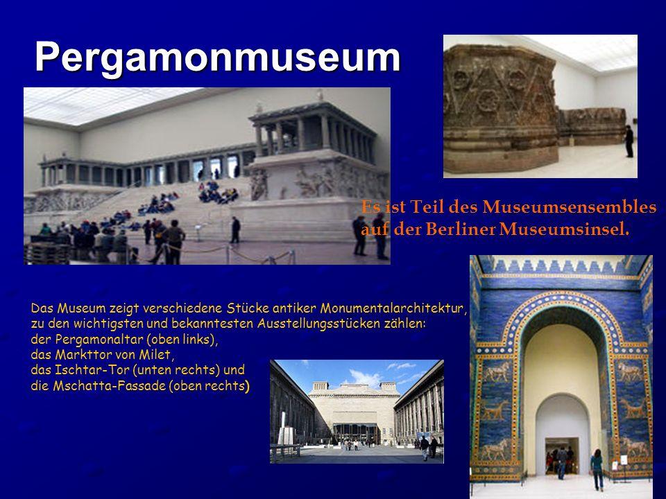 Pergamonmuseum Es ist Teil des Museumsensembles