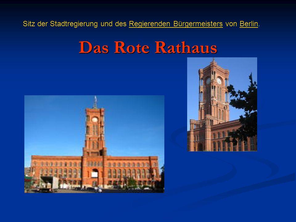 Das Rote Rathaus Sitz der Stadtregierung und des Regierenden Bürgermeisters von Berlin.