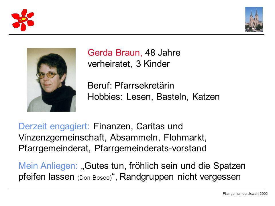Gerda Braun, 48 Jahre verheiratet, 3 Kinder. Beruf: Pfarrsekretärin. Hobbies: Lesen, Basteln, Katzen.