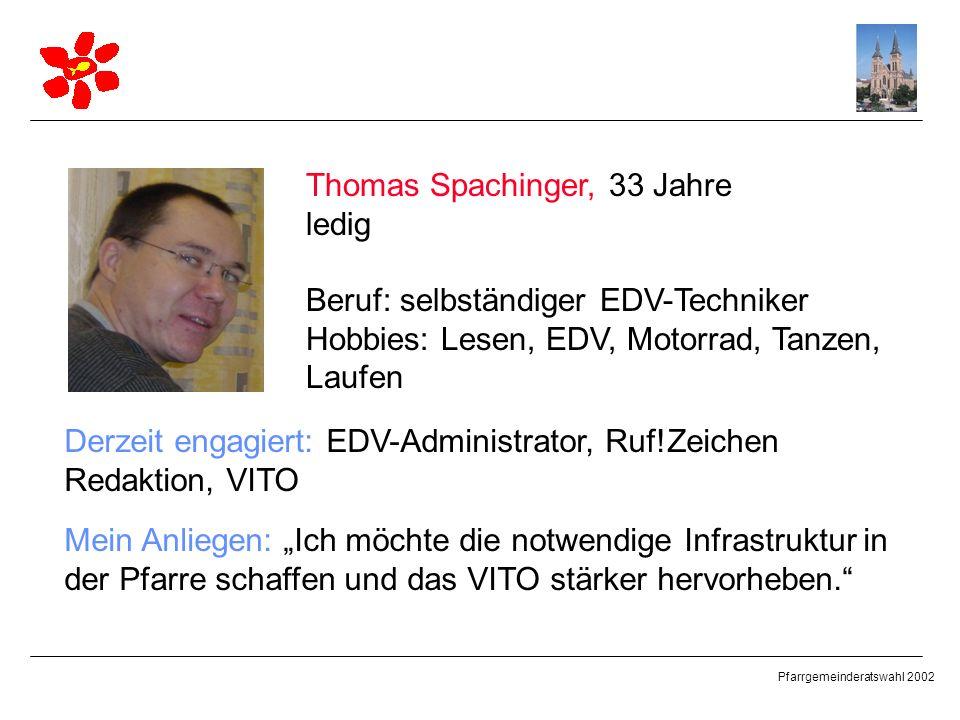 Thomas Spachinger, 33 Jahre