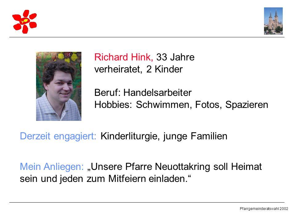 Richard Hink, 33 Jahre verheiratet, 2 Kinder. Beruf: Handelsarbeiter. Hobbies: Schwimmen, Fotos, Spazieren.