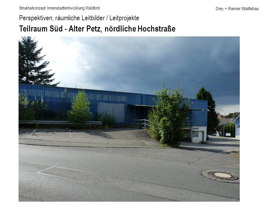 Teilraum Süd - Alter Petz, nördliche Hochstraße