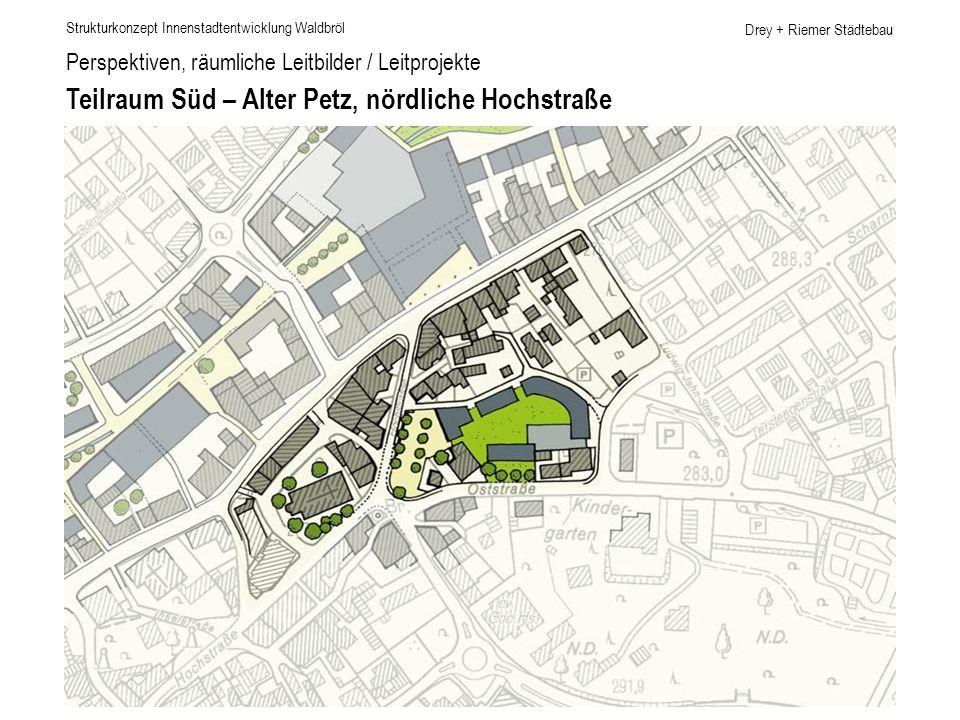 Teilraum Süd – Alter Petz, nördliche Hochstraße