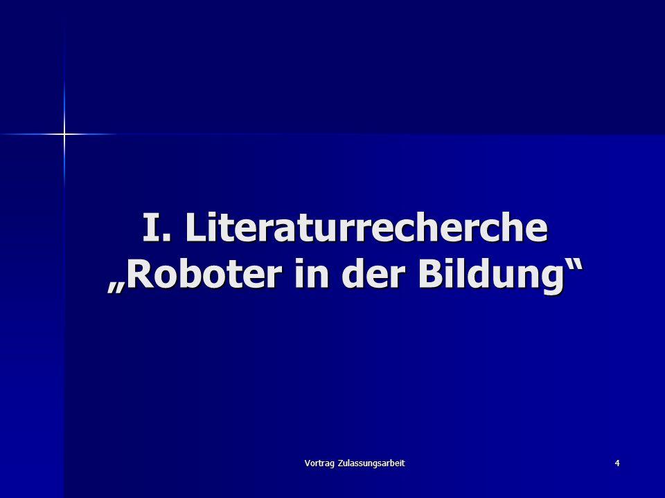 """I. Literaturrecherche """"Roboter in der Bildung"""