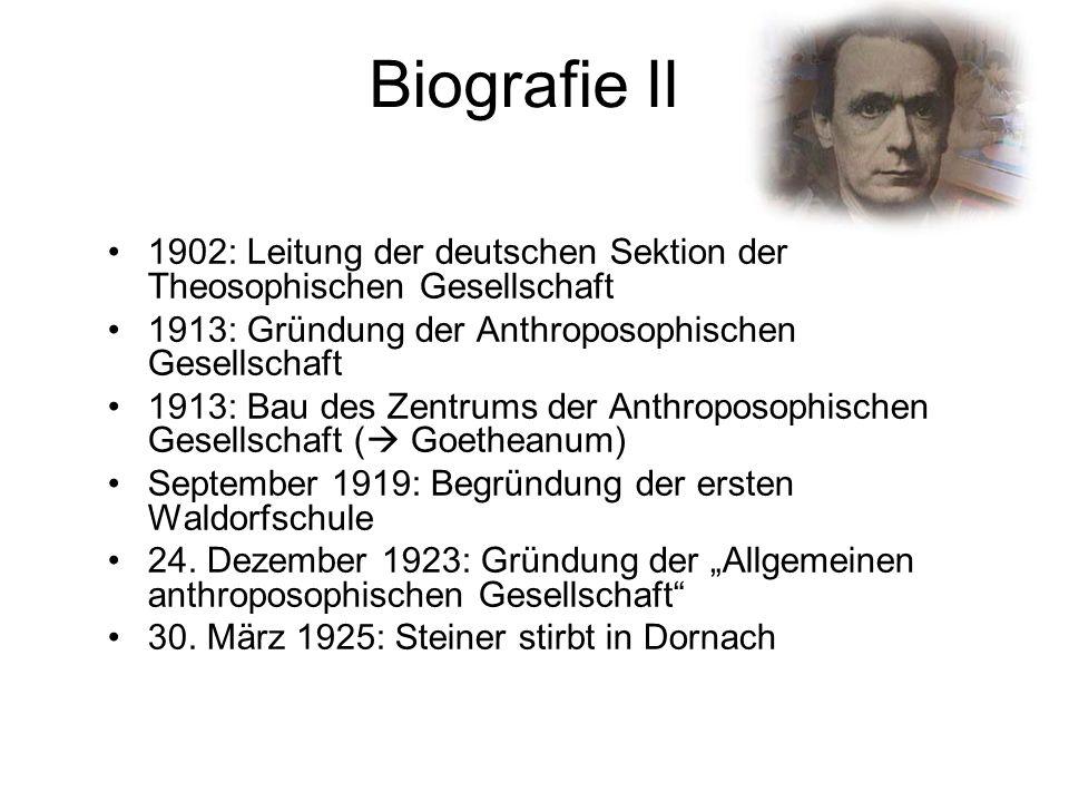Biografie II 1902: Leitung der deutschen Sektion der Theosophischen Gesellschaft. 1913: Gründung der Anthroposophischen Gesellschaft.