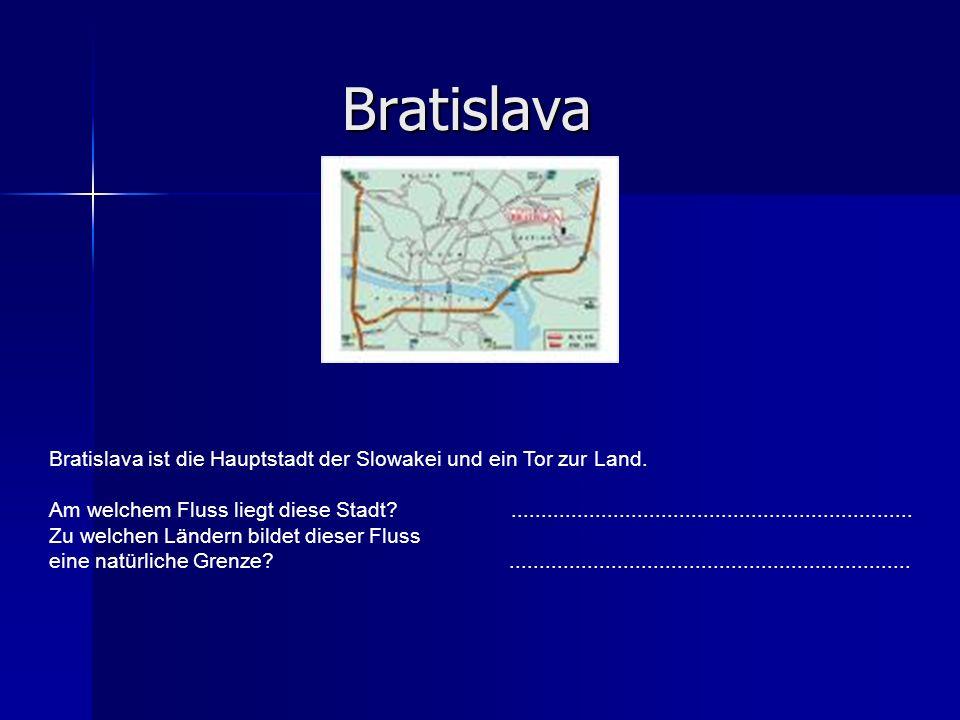 Bratislava Bratislava ist die Hauptstadt der Slowakei und ein Tor zur Land.