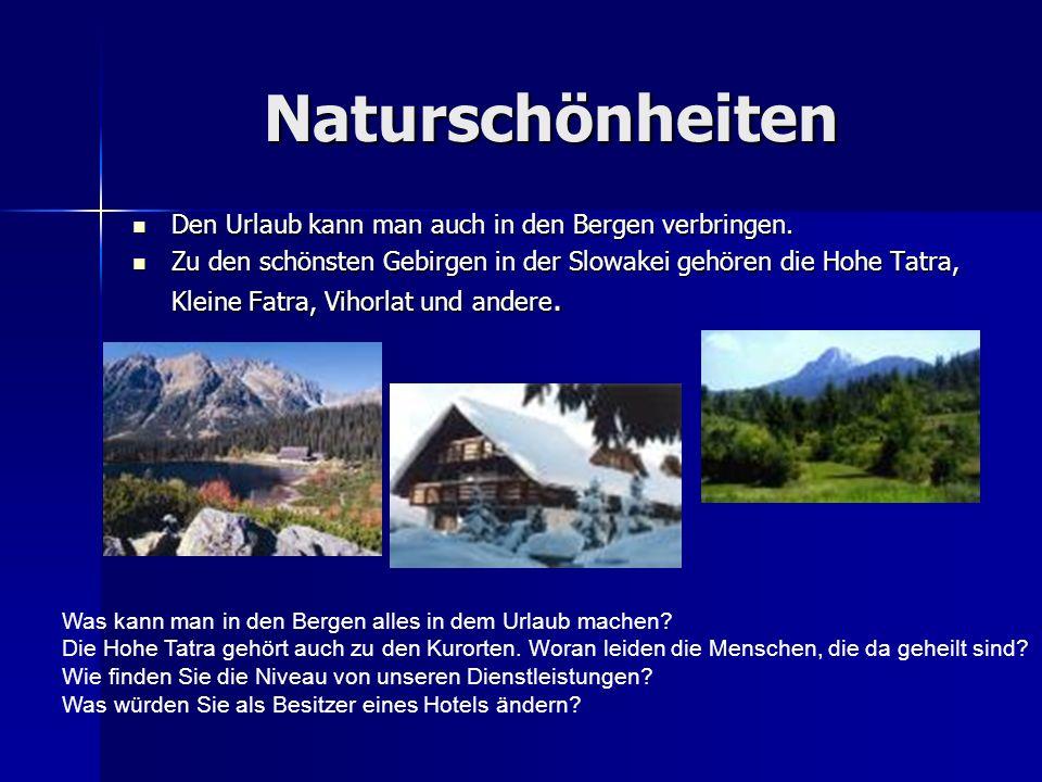 Naturschönheiten Den Urlaub kann man auch in den Bergen verbringen.
