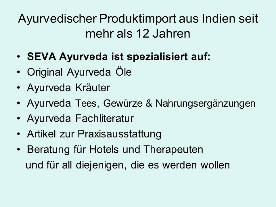 Ayurvedischer Produktimport aus Indien seit mehr als 12 Jahren