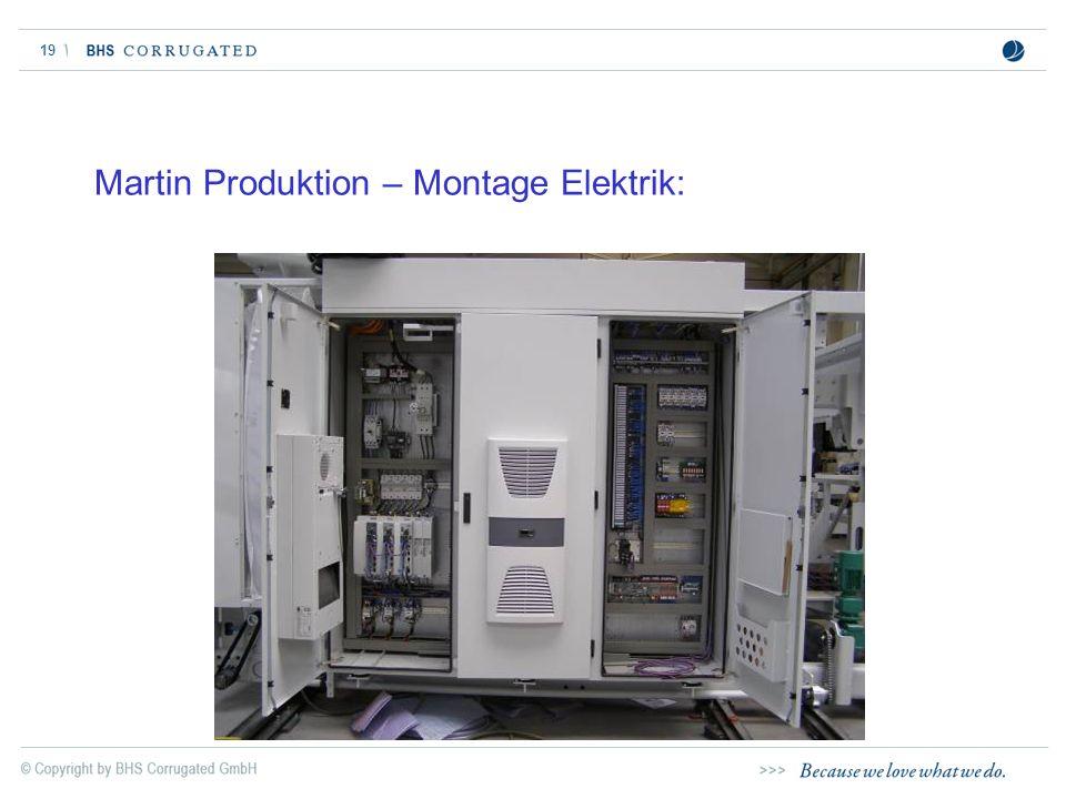 Martin Produktion – Montage Elektrik: