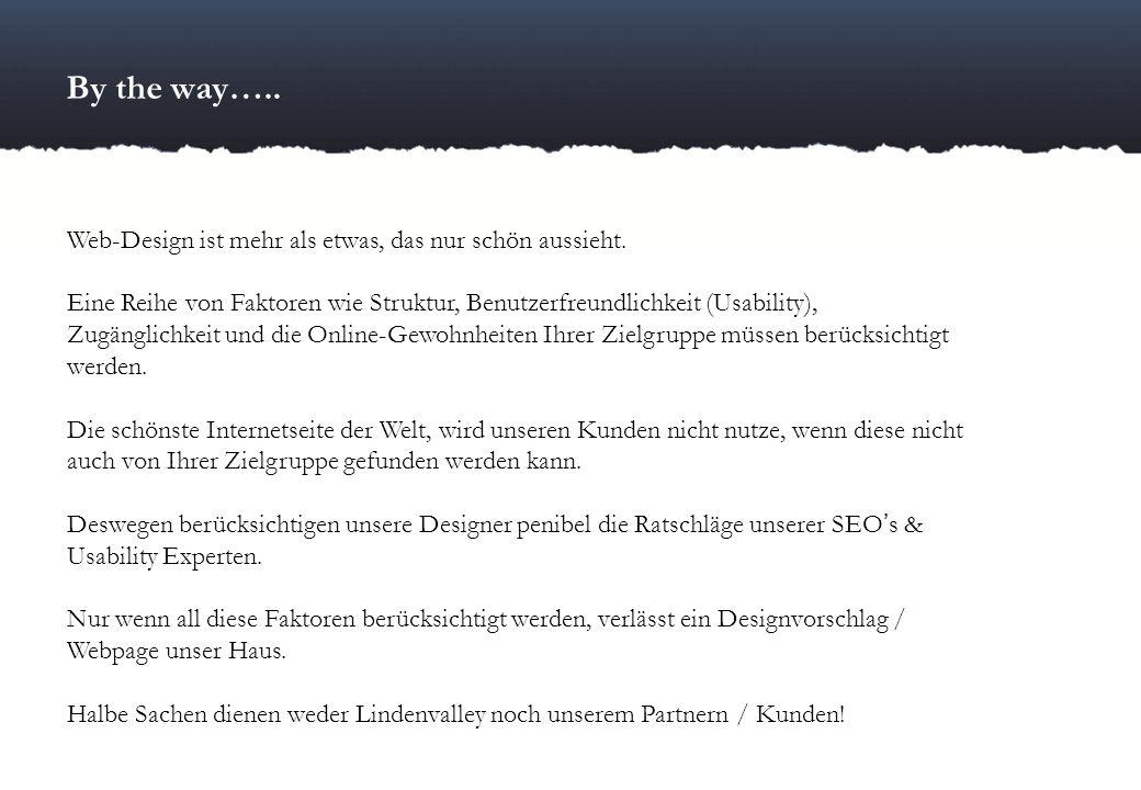 By the way….. Web-Design ist mehr als etwas, das nur schön aussieht.