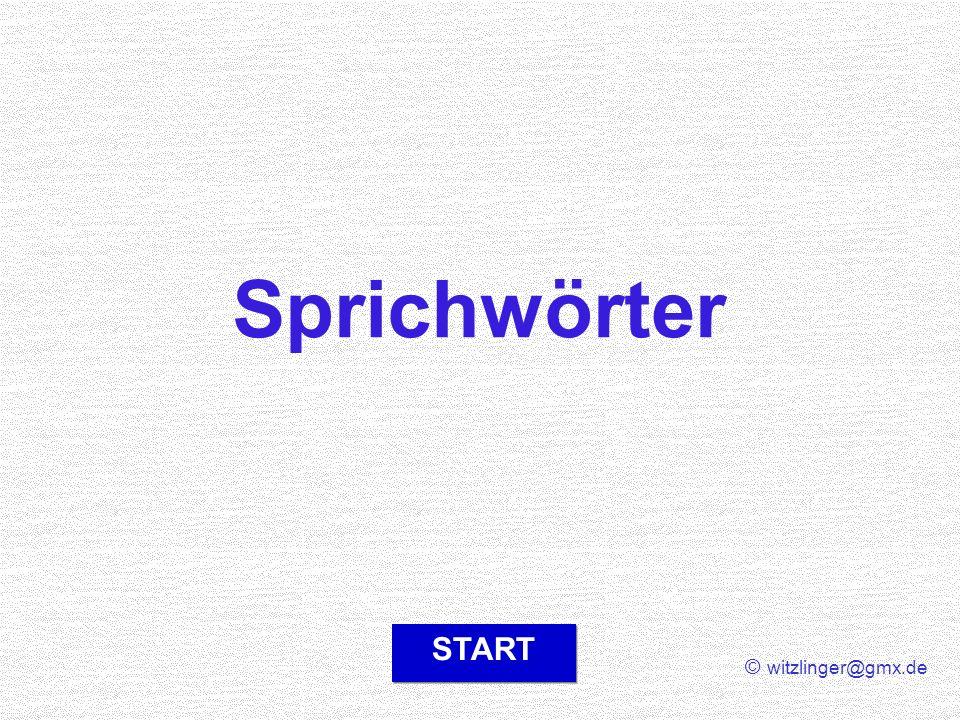 Sprichwörter START © witzlinger@gmx.de