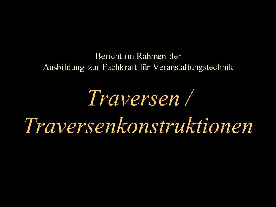 Bericht im Rahmen der Ausbildung zur Fachkraft für Veranstaltungstechnik Traversen / Traversenkonstruktionen