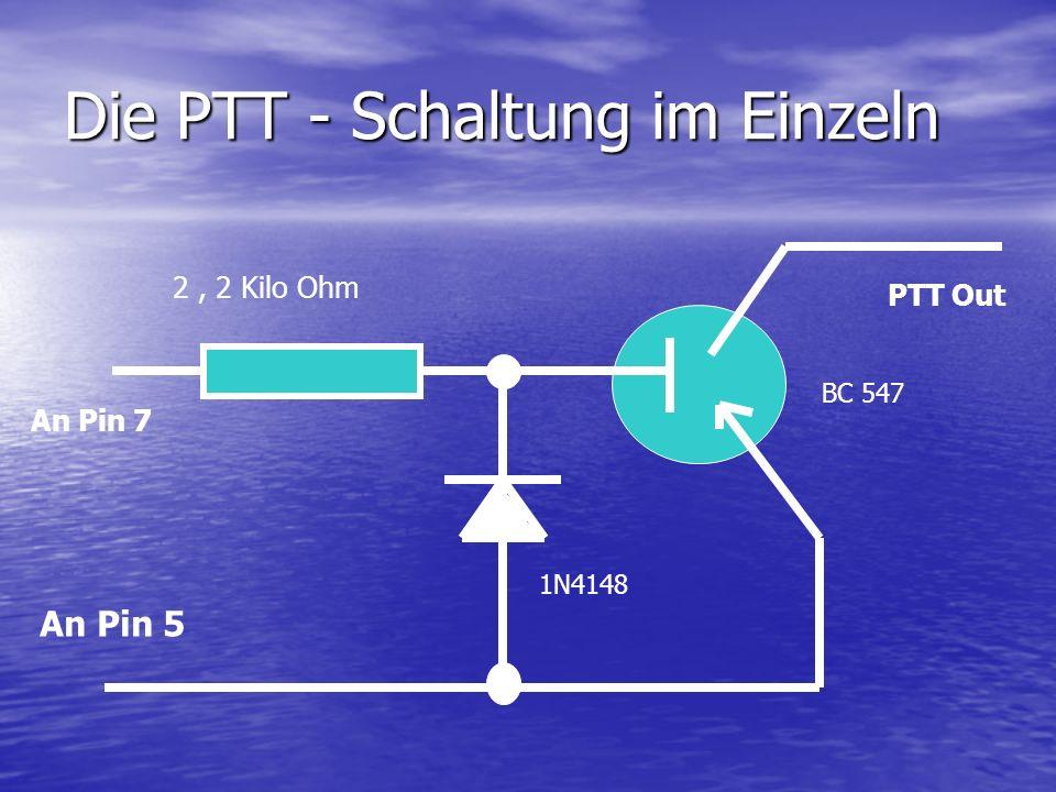 Die PTT - Schaltung im Einzeln