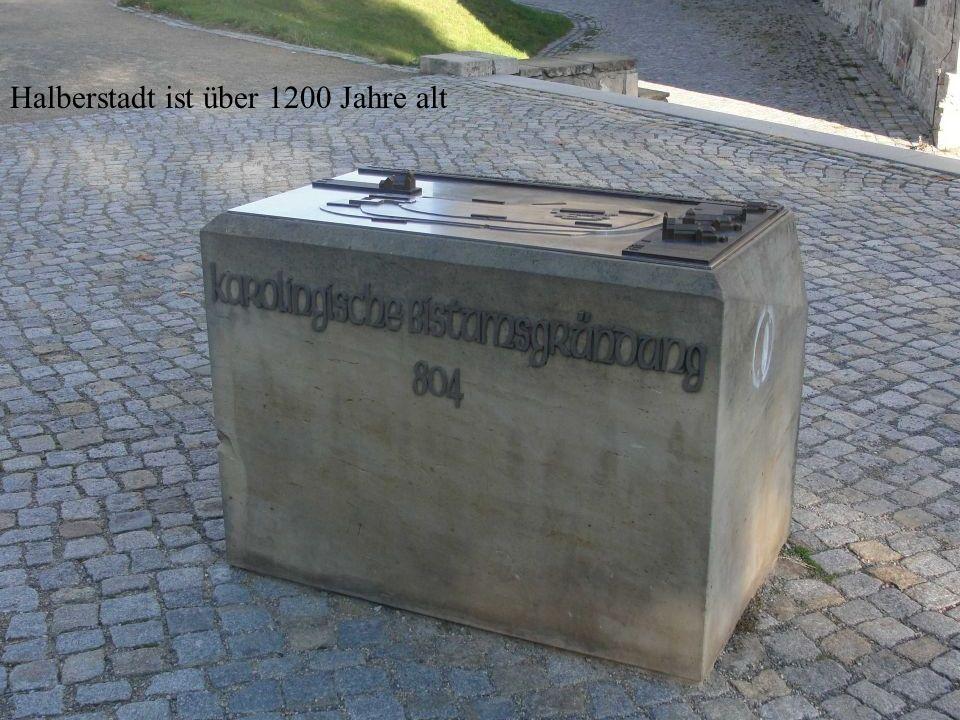 Halberstadt ist über 1200 Jahre alt