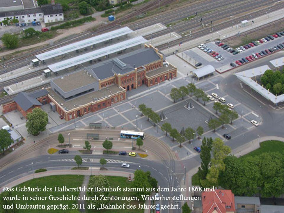 Das Gebäude des Halberstädter Bahnhofs stammt aus dem Jahre 1868 und