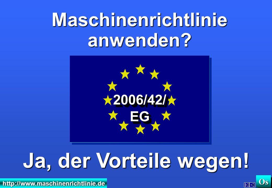 Ja, der Vorteile wegen! Maschinenrichtlinie anwenden 2006/42/ EG Os