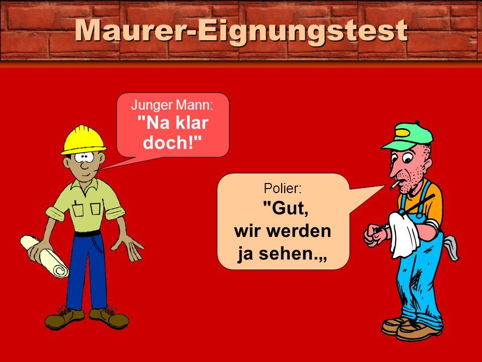 Maurer-Eignungstest Junger Mann: Na klar doch!