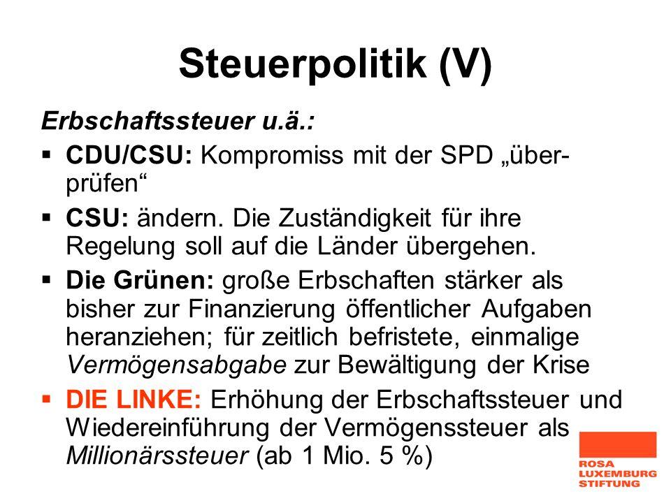Steuerpolitik (V) Erbschaftssteuer u.ä.: