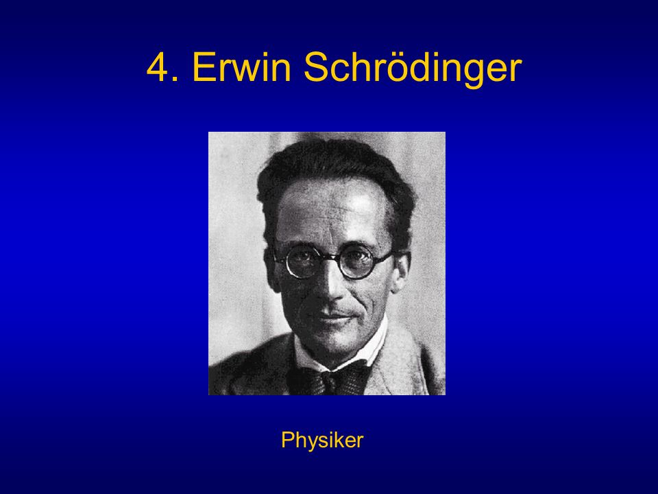 4. Erwin Schrödinger Physiker