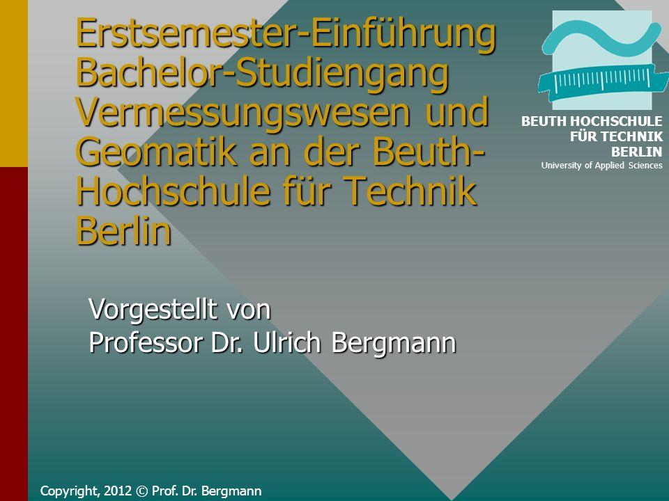 Erstsemester-Einführung Bachelor-Studiengang Vermessungswesen und Geomatik an der Beuth-Hochschule für Technik Berlin