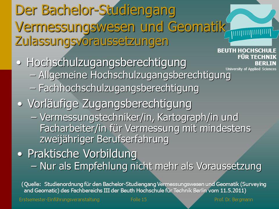 Der Bachelor-Studiengang Vermessungswesen und Geomatik Zulassungsvoraussetzungen