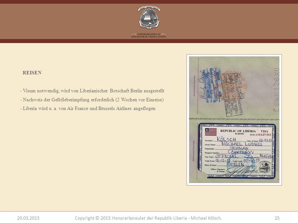 REISEN - Visum notwendig, wird von Liberianischer Botschaft Berlin ausgestellt. Nachweis der Gelbfieberimpfung erforderlich (2 Wochen vor Einreise)