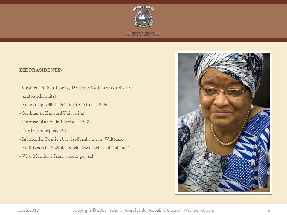 DIE PRÄSIDENTIN Geboren 1938 in Liberia, Deutsche Vorfahren (Großvater mütterlicherseits) Erste frei gewählte Präsidentin Afrikas 2006.