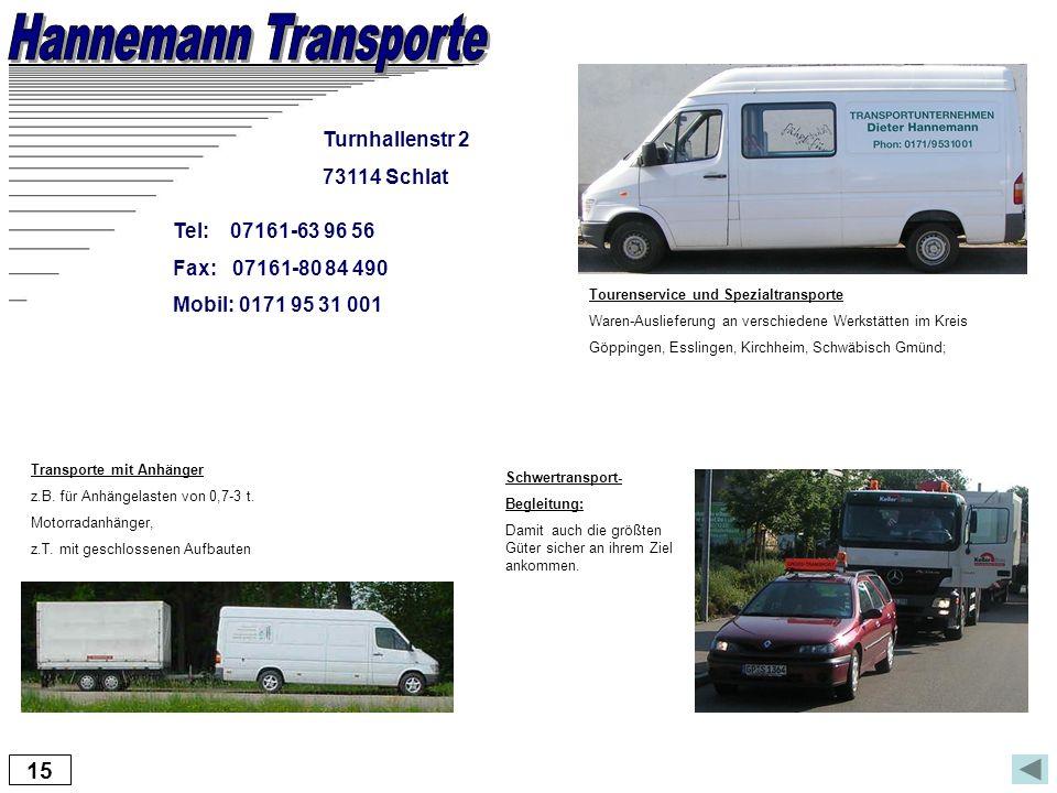 Hannemann Transporte 15 Turnhallenstr 2 73114 Schlat