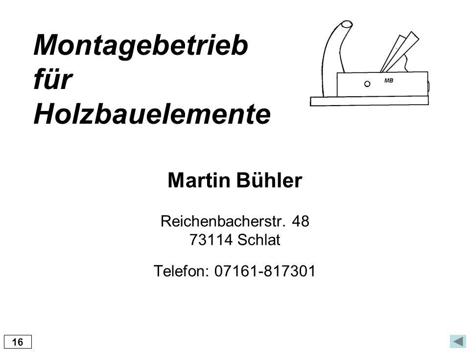 Martin Bühler Reichenbacherstr. 48 73114 Schlat Telefon: 07161-817301