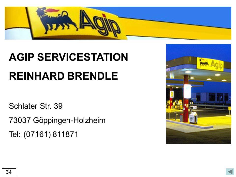 AGIP SERVICESTATION REINHARD BRENDLE Schlater Str. 39