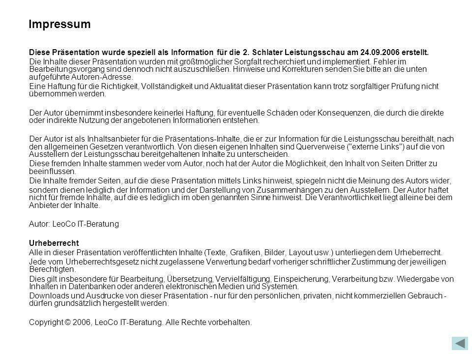 Impressum Diese Präsentation wurde speziell als Information für die 2. Schlater Leistungsschau am 24.09.2006 erstellt.