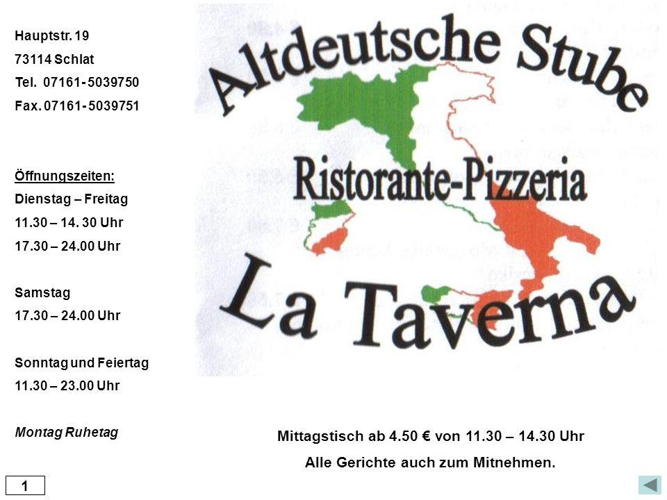 Mittagstisch ab 4.50 € von 11.30 – 14.30 Uhr