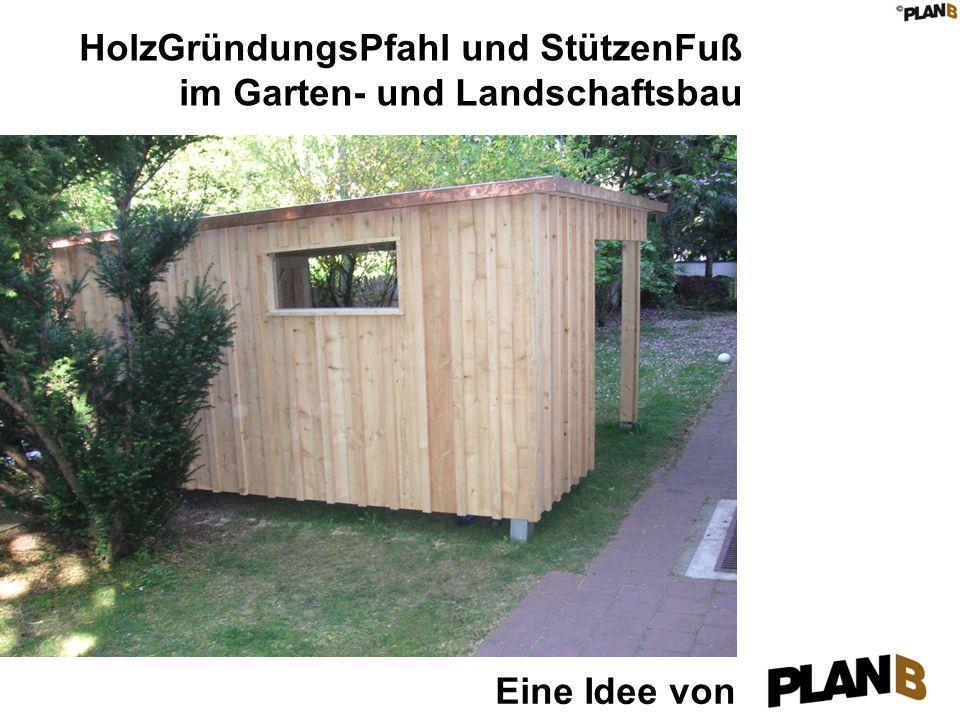 HolzGründungsPfahl und StützenFuß im Garten- und Landschaftsbau