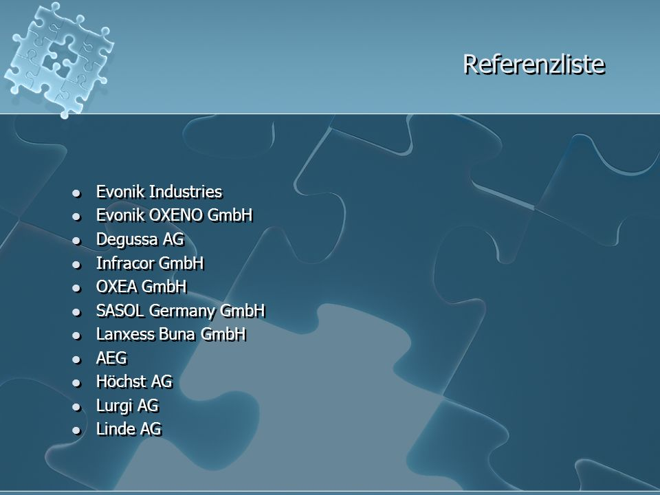 Referenzliste Evonik Industries Evonik OXENO GmbH Degussa AG