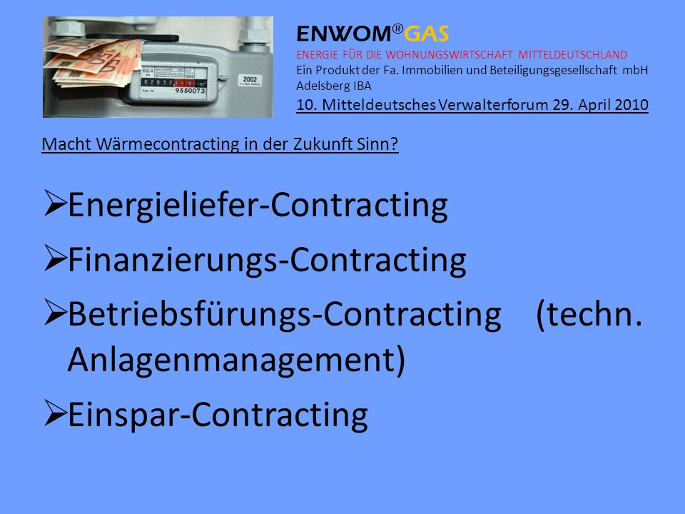 Energieliefer-Contracting Finanzierungs-Contracting